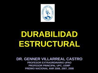 SESION 4: DURABILIDAD ESTRUCTURAL (Dr. Genner Villarreal Castro)