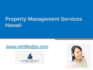 Property Management Services Hawaii - www.certifiedps.com.pptx