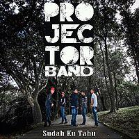 Projector Band - Sudah Ku Tahu.mp3