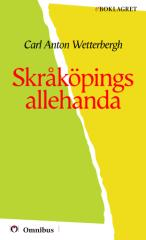 Carl Anton Wetterbergh - Skråköpings allehanda [ prosa ] [1a tryckta utgåva 1872, Senaste tryckta utgåva =, 126 s. ].pdf