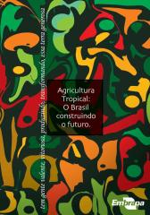 Agricultura Tropical- O Brasil Construindo O Futuro - EMBRAPA.pdf