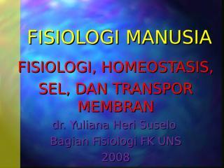 fisiologi, homeostasis, sel dan transpor membran.ppt